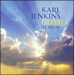 Karl Jenkins: Gloria; Te Deum