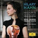 Hilary Hahn Plays Higdon & Tchaikovsky Violin Concertos - Hilary Hahn (violin); Royal Liverpool Philharmonic Orchestra; Vasily Petrenko (conductor)