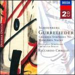 Schoenberg: Gurrelieder; Chamber Symphony No. 1; Verkl�rte Nacht
