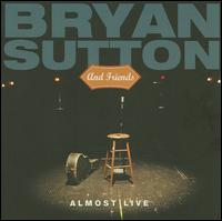 Almost Live - Bryan Sutton and Friends