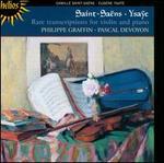 Saint-Sadns & Ysa�e: Rare Transcriptions for Violin and Piano