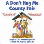 A Don't Hug Me County Fair [Original Cast Recording]