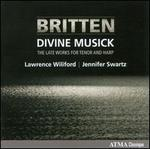 Divine Musick: The Late Works of Benjamin Britten