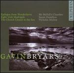 Gavin Bryars: Epilogue from Wonderlawn; Eight Irish Madrigals; The Church Closest to the Sea