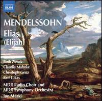 Mendelssohn: Elijah - Christoph Genz (tenor); Claudia Mahnke (alto); Luise M�ller (treble); Ralf Lukas (bass); Ruth Ziesak (soprano);...