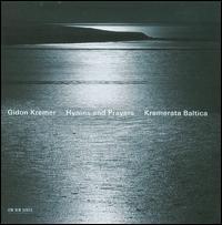 Hymns and Prayers - Andrei Pushkarev (vibraphone); Gidon Kremer (violin); Giedr� Dirvanauskait� (cello); Khatia Buniatishvili (piano);...