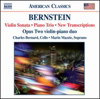 Bernstein: Violin Sonata; Piano Trio - Andrew Cooperstock (piano); Charles Bernard (cello); Marin Mazzie (soprano); Opus Two; William Terwilliger (violin)