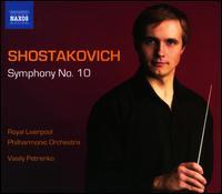 Shostakovich: Symphony No. 10 - Royal Liverpool Philharmonic Orchestra; Vasily Petrenko (conductor)