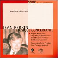 Jean Perrin: Musique Concertante - Brigitte Meyer (piano); David Bruchez (trombone); Emil Rovner (cello); Tanja Becker-Bender (violin); Kammerakademie Potsdam;...
