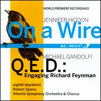 Jennifer Higdon: On a Wire - eighth blackbird; Richard Feynman (spoken word); Atlanta Symphony Chorus (choir, chorus); Atlanta Symphony Orchestra;...