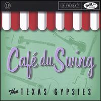 Cafe du Swing - The Texas Gypsies