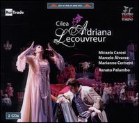 Cilea: Adriana Lecouvreur - Alfonso Antoniozzi (vocals); Antonella De Chiara (vocals); Carlo Bosi (vocals); Carola Iannuzzi (vocals);...