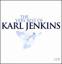 The Very Best of Karl Jenkins - Adiemus Singers; Adiemus Wind and Brass; Alfie Boe (tenor); Alison Balsom (trumpet); Bryn Terfel (baritone);...
