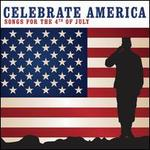 Celebrate America: Songs for the 4th of July - Band of the Grenadier Guards; Duel; Eastman Wind Ensemble; Fife & Drum of the Eastman Wind Ensemble; Eric Rodgers Chorale (choir, chorus); Mormon Tabernacle Choir (choir, chorus); Tanglewood Orchestra (choir, chorus)