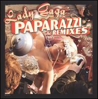 Paparazzi: The Remixes - Lady Gaga