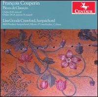 Fran�ois Couperin: Pi�ces de Clavecin - Lisa Goode Crawford (harpsichord)