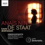 Louis Andriessen: Anans Nin; De Staat