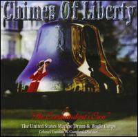 Chimes of Liberty - Bret A. Lansdell (bugle); Brian R. Guilmette (bugle); Carlos Melendez (bugle); Christopher L. Arnold (bugle);...