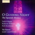 O Guiding Night: The Spanish Mystics