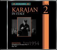 Karajan in Italy, Vol. 2 - Gottlob Frick (bass); Hilde Rossel-Majdan (mezzo-soprano); Teresa Stich-Randall (soprano); Waldemar Kmentt (tenor);...
