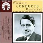 Munch Conducts Roussel & Other French Composers