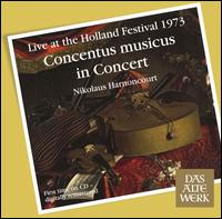 Concentus Musicus in Concert (Live at the Holland Festival 1973) - Concentus Musicus Wien; Nikolaus Harnoncourt (conductor)