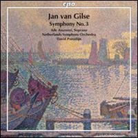 Jan van Gilse: Symphony No. 3 - Aile Asszonyi (soprano); Netherlands Symphony Orchestra; David Porcelijn (conductor)