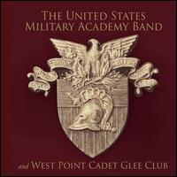 The United States Military Academy Band - United States Military Academy Band; West Point Cadet Glee Club (choir, chorus)
