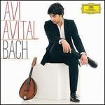 Bach - Avi Avital (mandolin); Ira Givol (cello); Kammerakademie Potsdam; Ophira Zakan (theorbo); Shalev Ad-El (harpsichord)