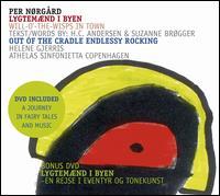 Per Norgard: Will-o'-the-Wisps in Town; Out of the Cradle Endlessly Rocking - Athelas Sinfonietta Copenhagen; Helene Gjerris (mezzo-soprano)