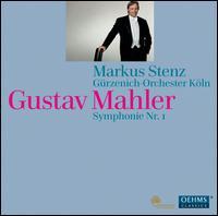 Gustav Mahler: Symphonie Nr. 1 - G�rzenich Orchestra of Cologne; Markus Stenz (conductor)