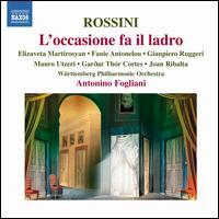 Rossini: L'Occasione fa il Ladro - Elisaveta Martirosyan (soprano); Fanie Antonelou (mezzo-soprano); Gar�ar Th�r Cortes (tenor); Gianpiero Ruggeri (baritone);...