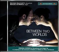 Between Two Worlds - Manuela di Marco (organ); Massimo Giacchetti (saxophone)
