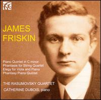 James Friskin: Piano Quintet; Phantasie; Elegy; Phantasy Piano Quintet - Catherine Dubois (piano); Christopher Wellington (viola); Frances Mason (violin); Hilary Sturt (violin);...