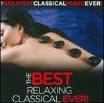 The Greatest Classical Music Ever!: 50 Best Relaxing Classical