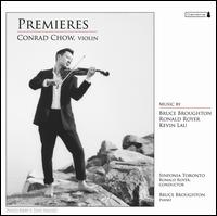 Premieres - Bruce Broughton (piano); Conrad Chow (violin); Sinfonia Toronto; Ronald Royer (conductor)