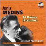 Janis Medins: 24 Dainas (Preludes)