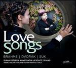 Love Songs: Brahms, Dvor�k, Suk