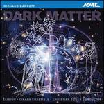 Richard Barrett: Dark Matter
