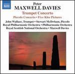 Peter Maxwell Davis: Trumpet Concerto; Piccolo Concerto
