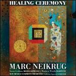 Marc Neikrug: Healing Ceremony