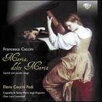 Francesco Caccini: Maria, dolce Maria