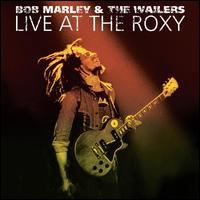 Live at the Roxy: The Complete Concert - Bob Marley & The Wailers