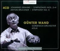 Brahms: Symphonies Nos. 2 & 4; Bruckner: Symphony No. 8 - G�rzenich Orchestra of Cologne; G�nter Wand (conductor)