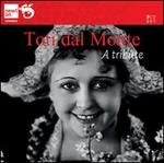 Toti dal Monte: A Tribute