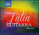 Classical Latin Guitarra, Vol. 1