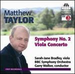 Matthew Taylor: Symphony No. 2; Viola Concerto