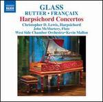 Glass, Rutter, Frantaix: Harpsichord Concertos