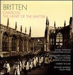 Britten: Canticles; The Heart of the Matter