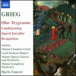Grieg: Olav Trygvason; Landkjenning; Sigurd Jorsalfar; Resignation